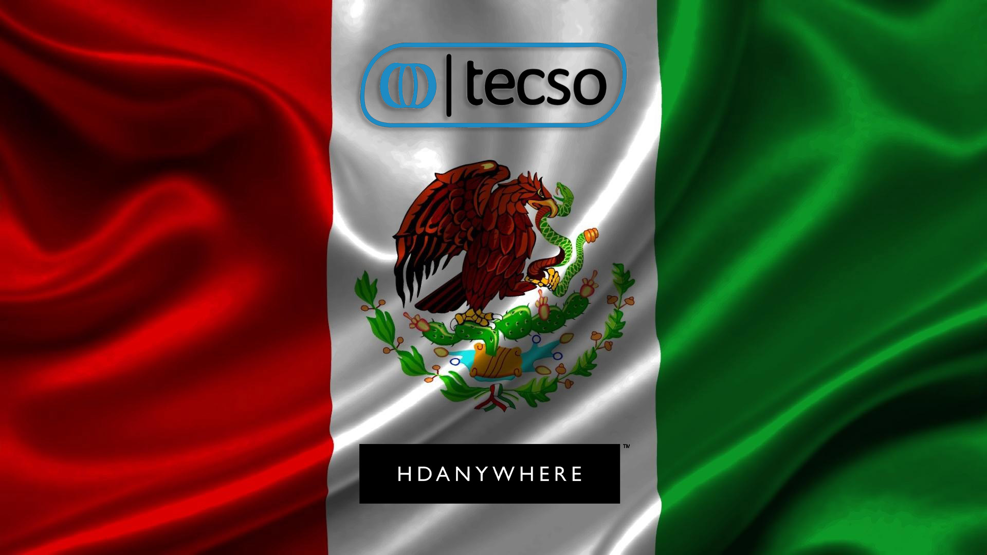 HDANYWHERE Launches in Mexico with TECSO